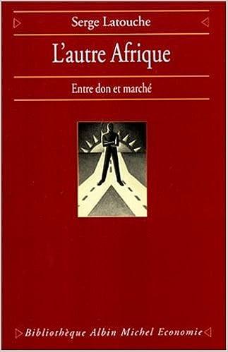 Lire en ligne L'Autre Afrique : Entre don et marché epub, pdf