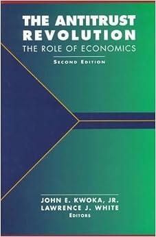 The Antitrust Revolution: The Role of Economics