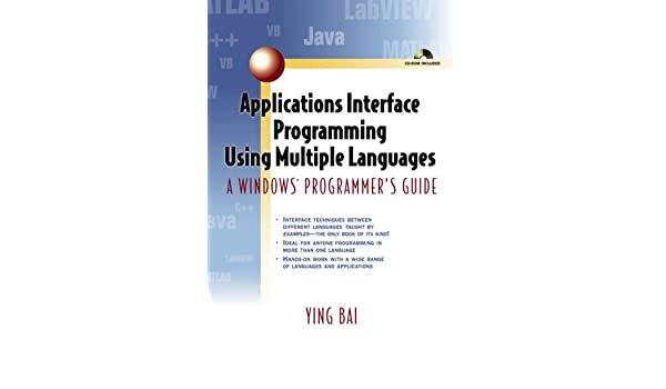 Applications Interface Programming Using Multiple Languages: A Windows Programmers Guide