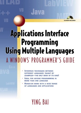 Applications Interface Programming Using Multiple Languages: A Windows Programmer's Guide