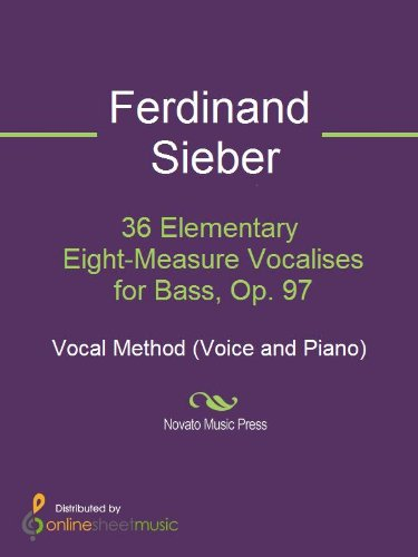 36 Elementary Eight-Measure Vocalises for Bass, Op. 97 (Eight 36 Measure Sieber)