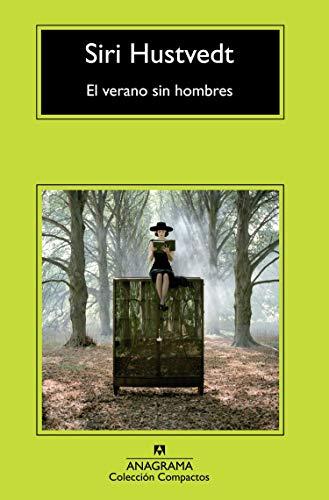 El verano sin hombres, El  (Coleccion Compactos) [Siri Hustvedt] (De Bolsillo)