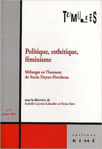 Livre gratuits en ligne Tumultes, N° 37, octobre 2011 : Politique, esthétique, féminisme : Mélanges en l'honneur de Sonia Dayan-Herzbrun epub, pdf