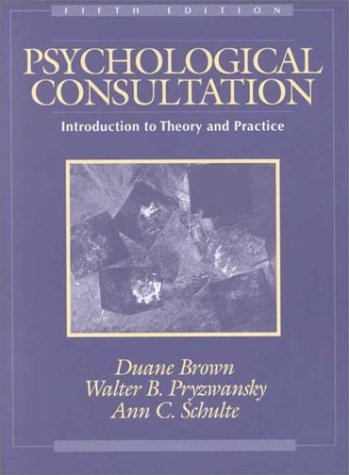 Psychological Consultation: Introduction to Theory and Practice (5th Edition)
