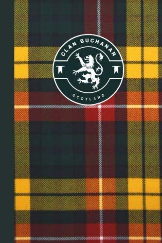 Clan Buchanan Scottish Tartan Plaid Journal: Scotland Travel 6 x 9 Notebook Celtic ()