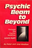 img - for [Psychic Beam to Beyond] (By: Jean Boulton) [published: January, 2000] book / textbook / text book