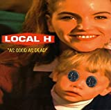 As Good As Dead - Local H