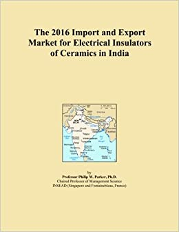 Book The 2016 Import and Export Market for Electrical Insulators of Ceramics in India