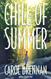 Chill of Summer, Carol Brennan, 0399140581
