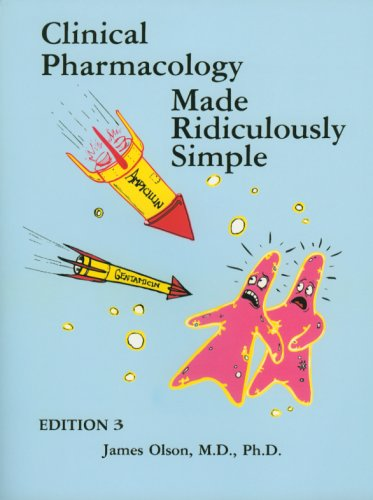 Olson: Clinical Pharmacology Made Ridiculously Simple (Edition 3)