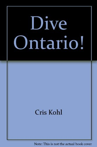 Dive Ontario!: The Guide to Shipwrecks and Scuba Diving (Revised and Enlarged Edition)