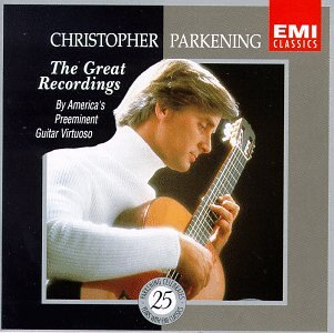 Christopher Parkening: The Great Recordings - By America's Preeminent Guitar Virtuoso by EMI Classics