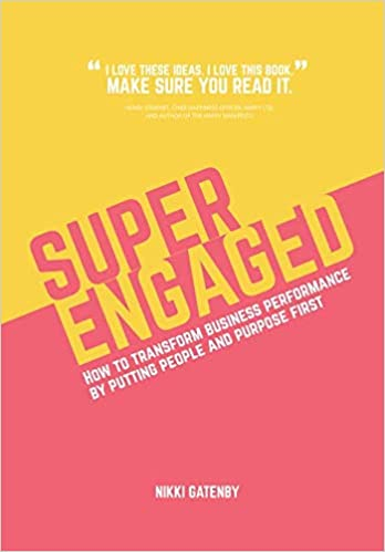 256842829b5 Superengaged  How to transform business performance by putting people and  purpose first  Amazon.co.uk  Nikki Gatenby  9781726801577  Books