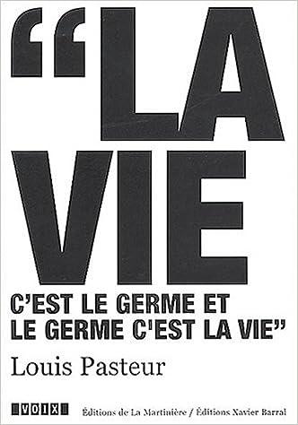 Téléchargements de livres pdf Louis Pasteur (1822-1895) : La vie c'est le germe et le germe c'est la vie by Louis Pasteur iBook