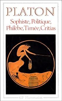 Sophiste - Politique - Philèbe - Timée - Critias par Platon