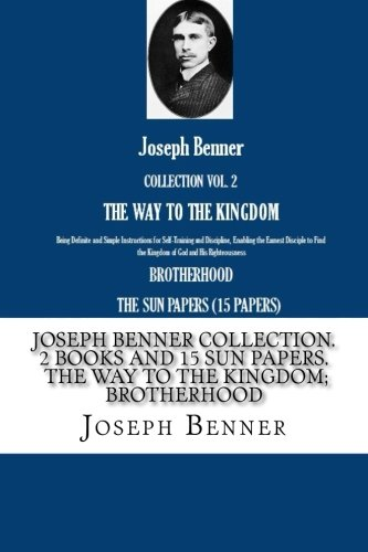 Joseph Benner Collection. 2 Books and 15 Sun Papers.   The Way to the Kingdom; Brotherhood