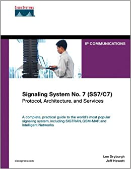 Signaling System No  7 (SS7/C7): Protocol, Architecture, and