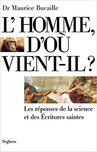 Amazon Fr L Homme D Ou Vient Il Maurice Bucaille Livres