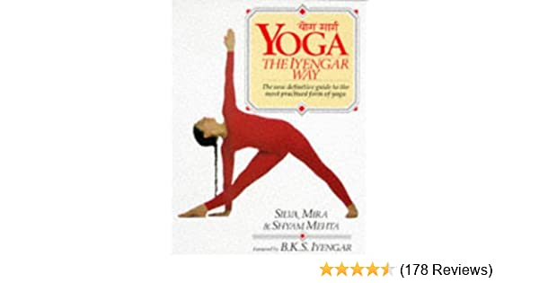 Yoga: The Iyengar Way by Silva Mehta (1990-04-12): Amazon ...