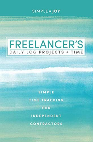 Log Project - Freelancer's Daily Log for Projects and Time: Simple Time Tracking For Independent Contractors, Log Time For Projects & Clients, 5 x 8 Watercolor