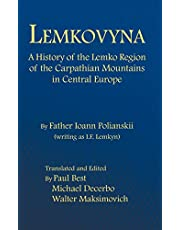 Lemkovyna: A History of the Lemko Region of the Carpathian Mountains in Central Europe