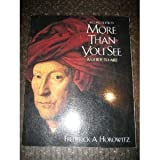 More Than You See : A Guide to Art, Horowitz, Frederick A., 0155640801
