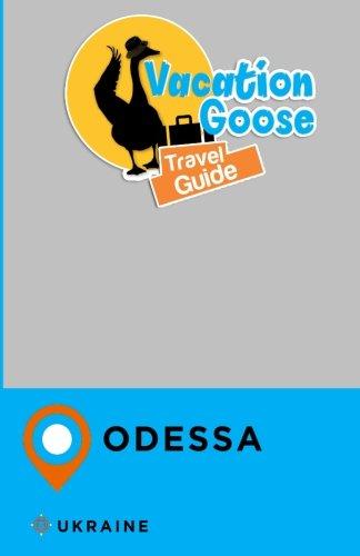 Vacation Goose Travel Guide Odessa Ukraine