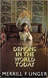 Demons in the World Today, Merrill F. Unger, 0842306617