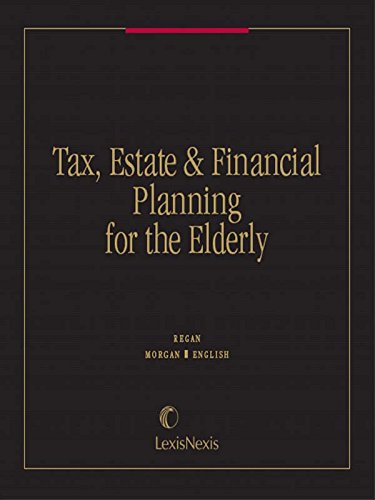 Tax, Estate & Financial Planning for the Elderly