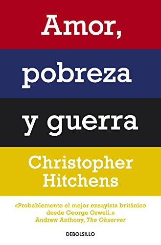 Amor, Pobreza Y Guerra / Love, Poverty And War (Spanish Edition)