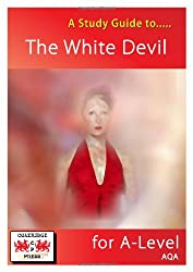 """Study Guide to the """"White Devil"""" for A-level"""