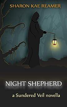 Night Shepherd: a Sundered Veil novella by [Reamer, Sharon Kae]