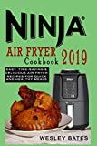 img - for Ninja Air Fryer Cookbook 2019: Easy, Time-Saving & Delicious Air Fryer Recipes For Quick and Healthy Meals book / textbook / text book