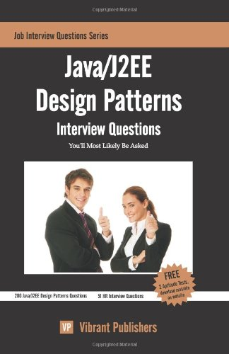 Java/J2EE Design Patterns Interview Questions You'll Most Likely Be Asked (Job Interview Questions)