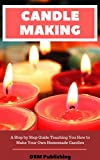 decorating with candles Candle Making: A Step by Step Guide Teaching You How to Make Your Own Homemade Candles