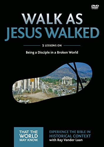Walk as Jesus Walked Video Study: Being a Disciple in a Broken World