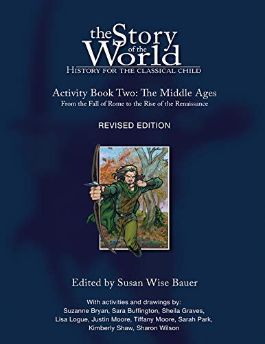The Story of the World: History for the Classical Child, Activity Book 2: The Middle Ages: From the Fall of Rome to the Rise of the Renaissance