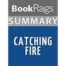 Summary & Study Guide Catching Fire by Suzanne Collins