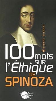 100 mots sur l'Éthique de Spinoza par Robert Misrahi