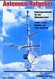 Antennen - Ratgeber für KW- Empfang. Außenantennen, Aktivantennen und Behelfsantennen