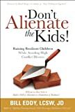 Don't Alienate the Kids!, Bill Eddy, 1936268035