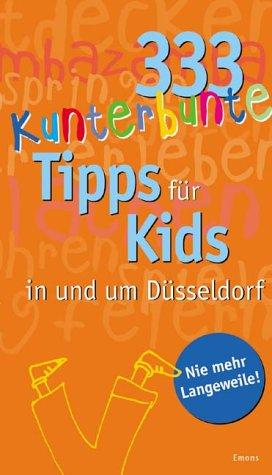 333 kunterbunte Tipps für Kids in und um Düsseldorf: Nie mehr Langeweile