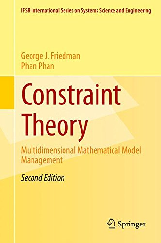 Constraint Theory: Multidimensional Mathematical Model Management (IFSR International Series in Systems Science and Systems Engineering)