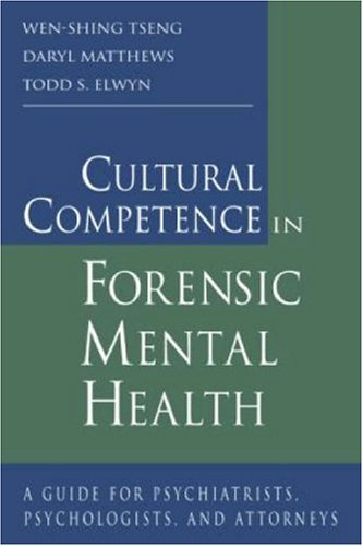 Download Cultural Competence in Forensic Mental Health: A Guide for Psychiatrists, Psychologists, and Attorneys Pdf