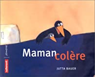 Maman colère par Jutta Bauer