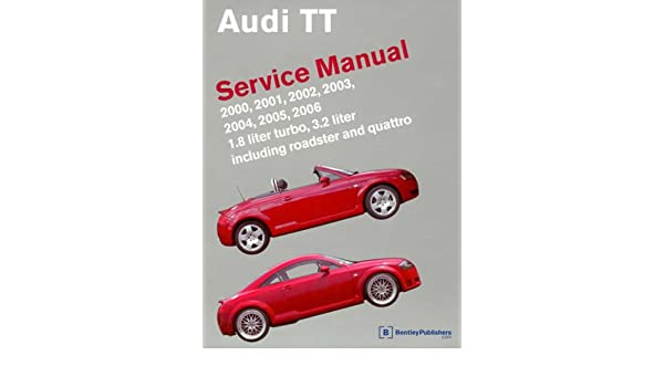 AT06 Audi TT 1.8 liter turbo, 3.2 liter Roadster Quattro 2000-2006 Printed Repair Manual: Manufacturer: 9780837616254: Amazon.com: Books