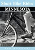 Short Bike Rides in Minnesota (Short Bike Rides Series)