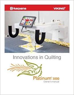 Husqvarna Viking Platinum 3000 Users Guide For Sewing Machine Color Printed Comb Bound Copy Reprint Of Manual Plastic Comb – 2012