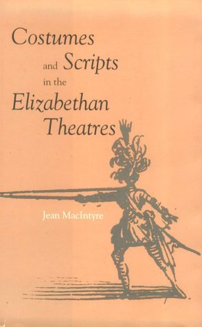 Costumes and Scripts in the Elizabethan Theatres - Elizabethan England A History Of Fashion And Costume