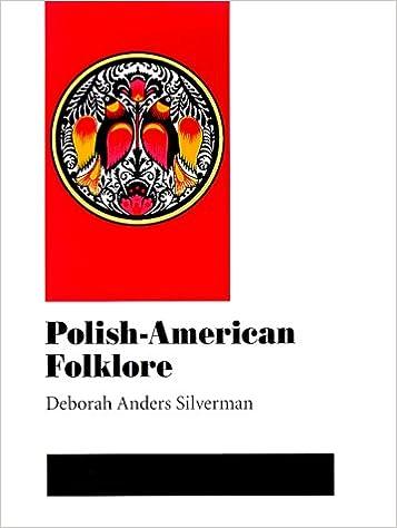 Polish American Folklore (Folklore And Society) by Deborah Silverman